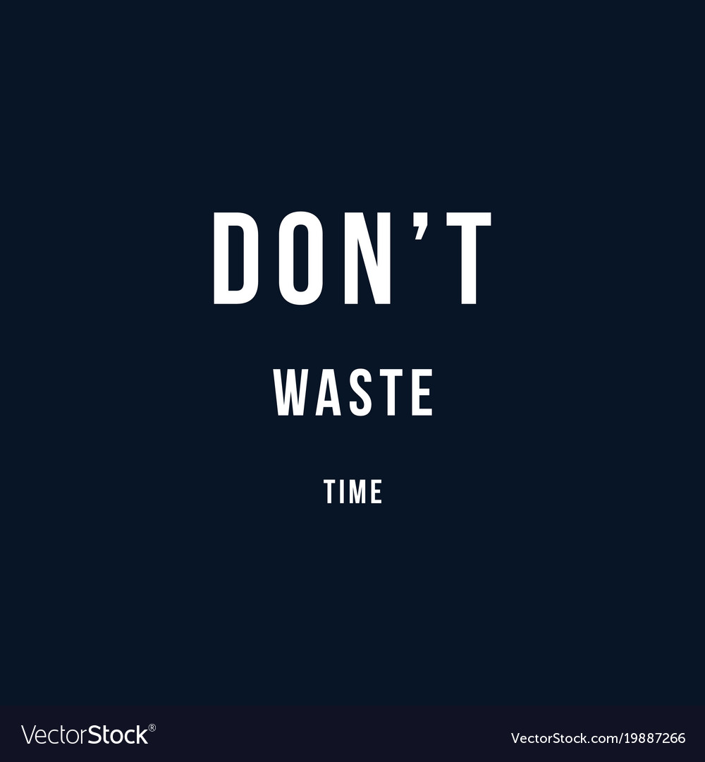 Quote Time Waste Vector Images 24