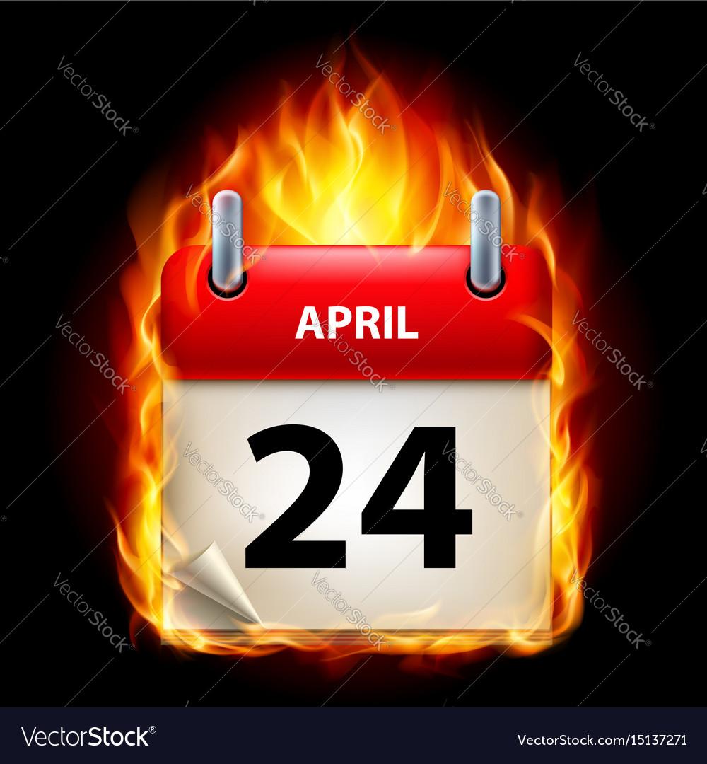 Twenty-fourth april in calendar burning icon on vector image