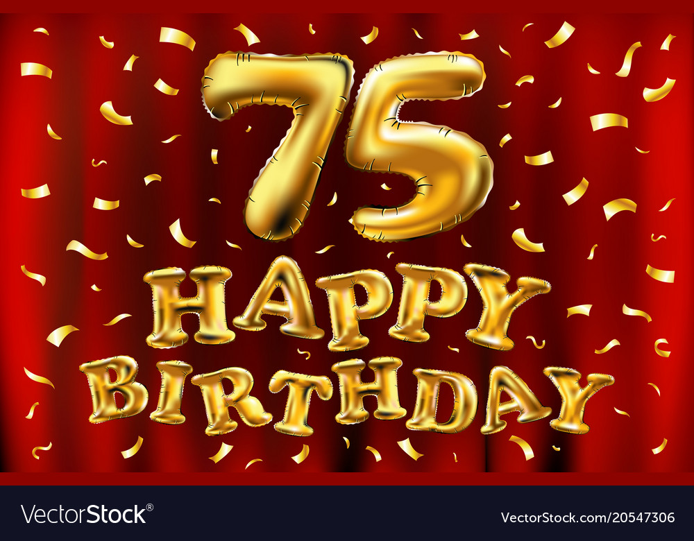 Happy Birthday 75th Celebration Gold Balloons And Vector Image