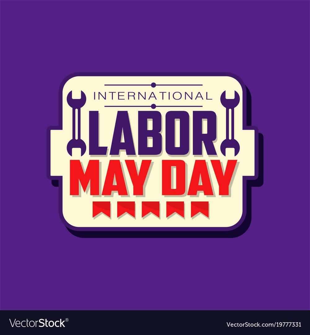 Happy International Labor Day Emblem May Holiday