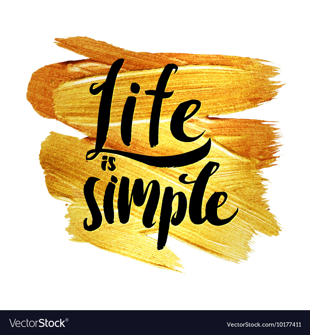 Life is simple Metallic Foil Shining Calligraphy