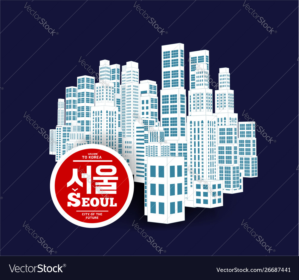 Seoul is a city skyscrapers one the