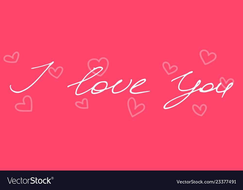 Handwritten phrase i love you