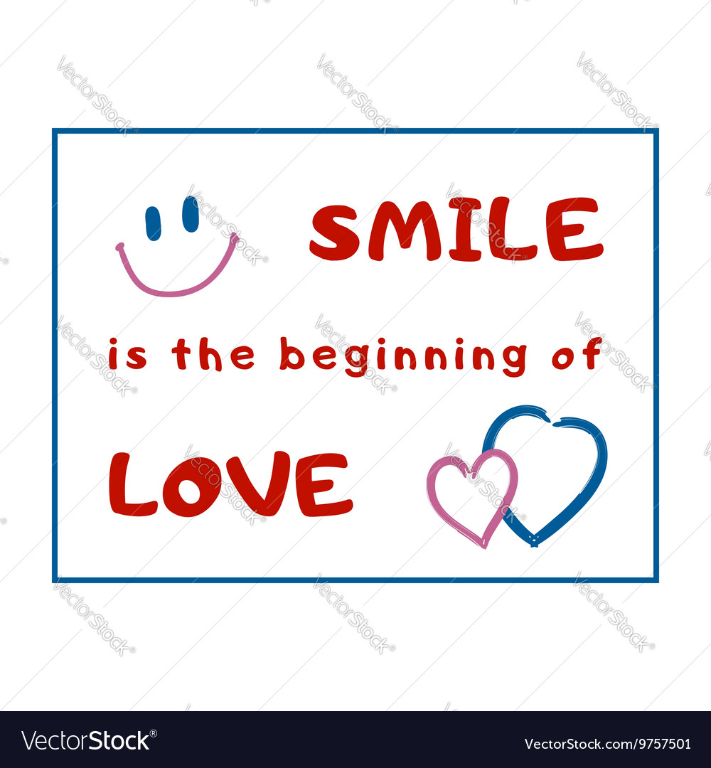T shirt quote Smile beginning Love