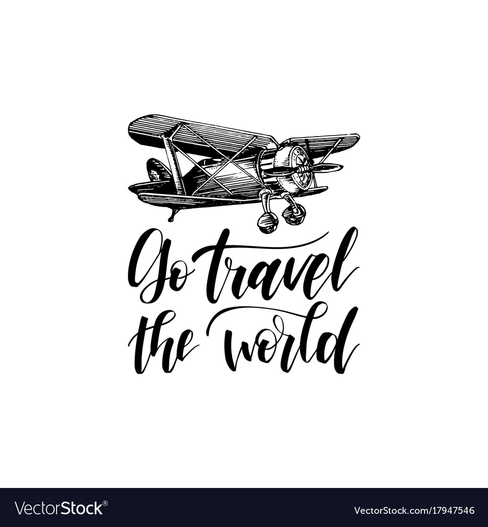 Go Travel The World Hand Lettering Vector Image