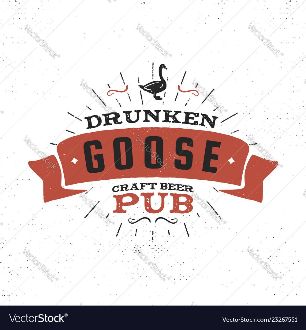 Vintage craft beer pub label drunken goose