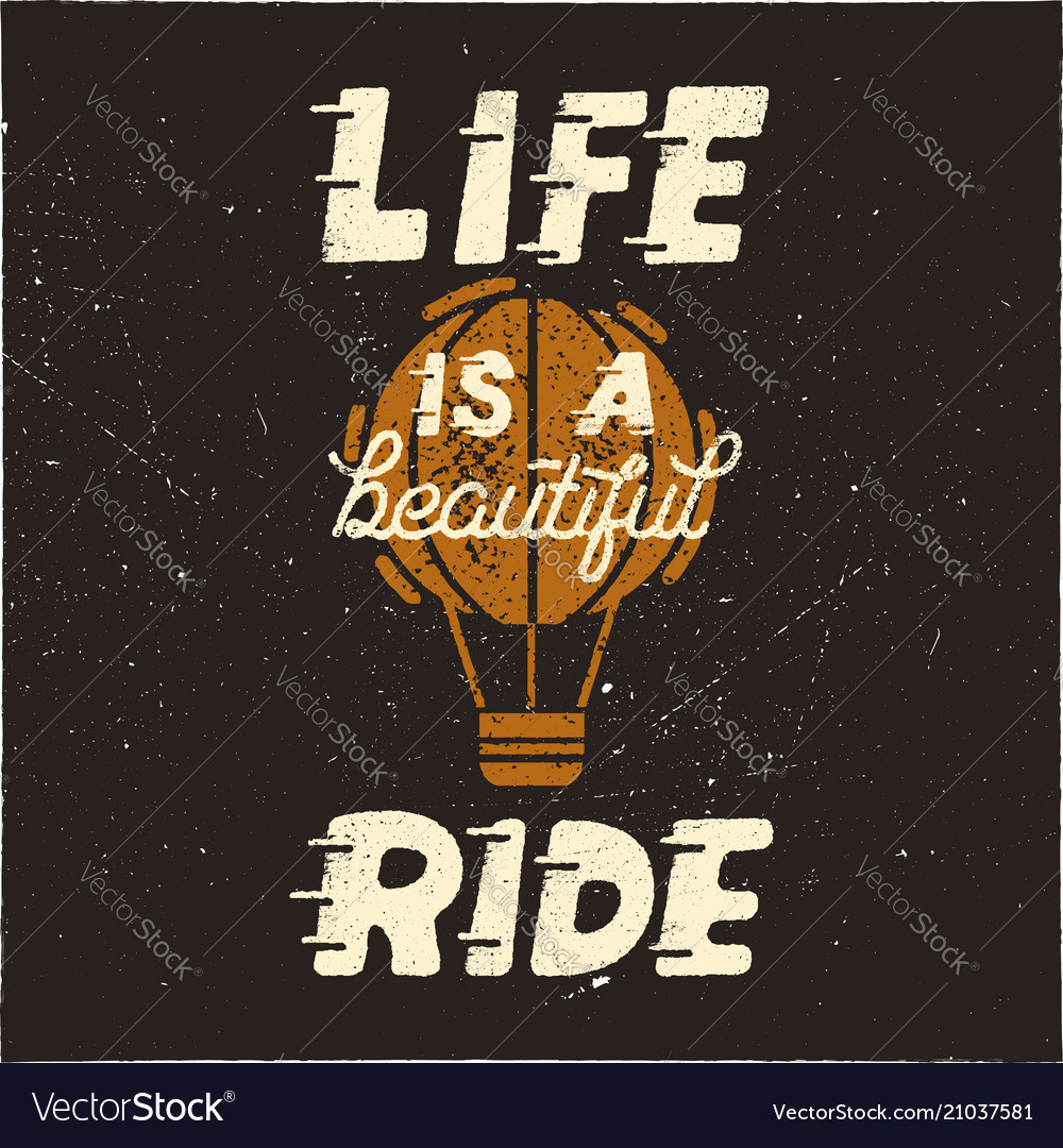 Life is a beautiful ride vintage hand drawn