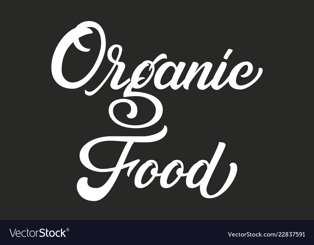 Hand drawn lettering organic food ink