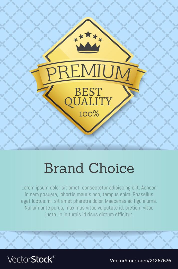 Brand choice best quality 100 golden label premium