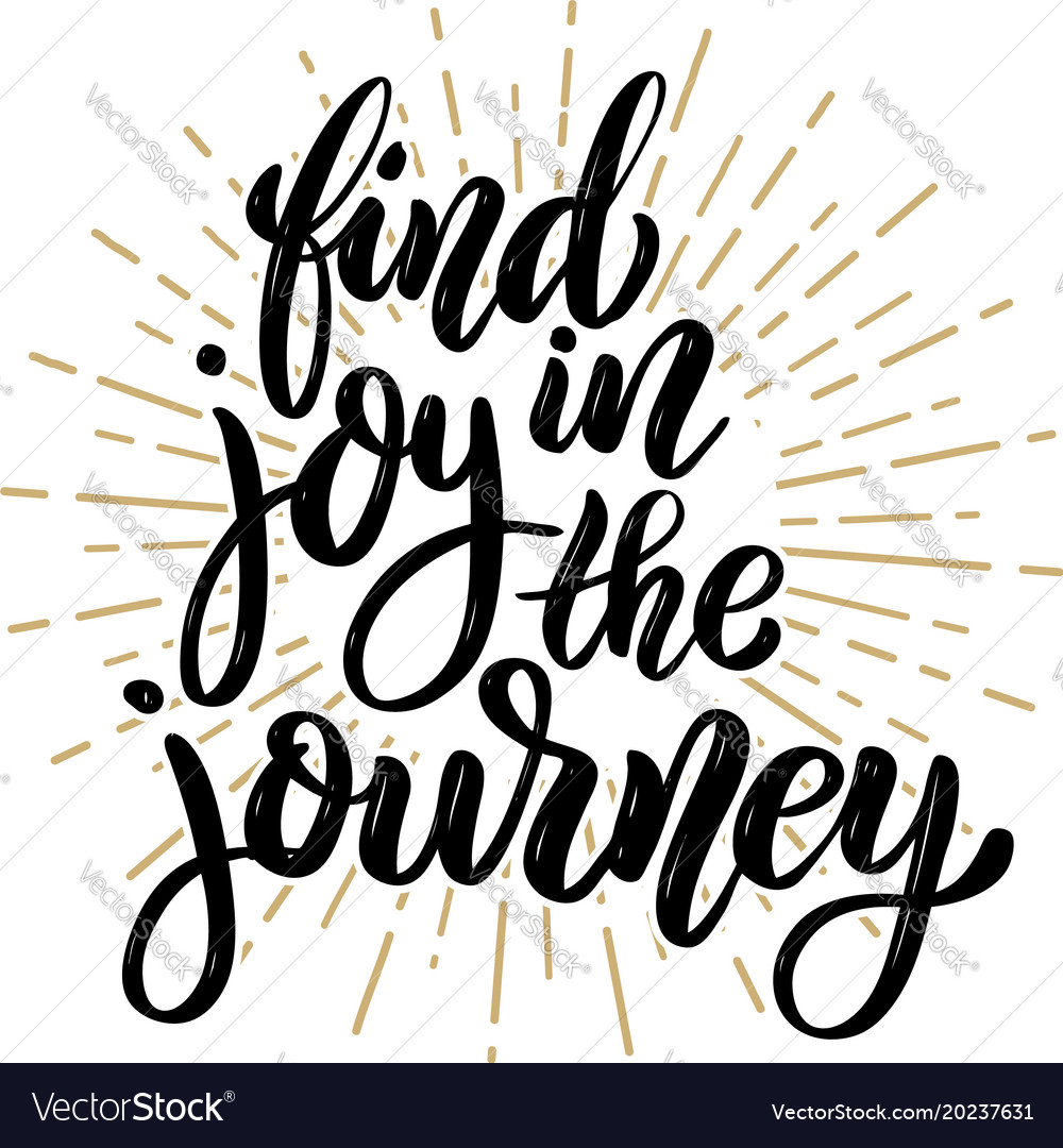 Find joy in the journey hand drawn motivation vector image