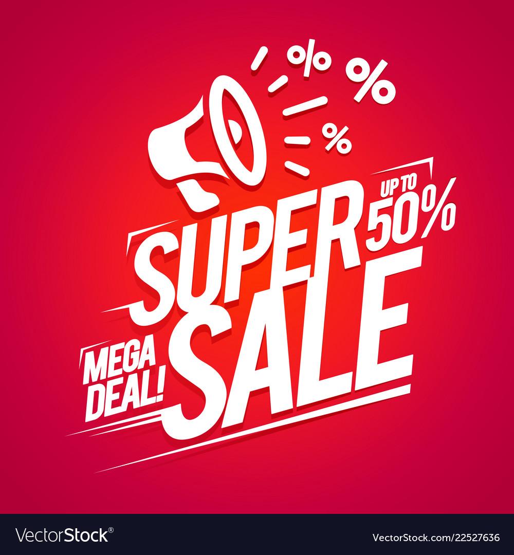 Super sale offer mega deal discounts advertising