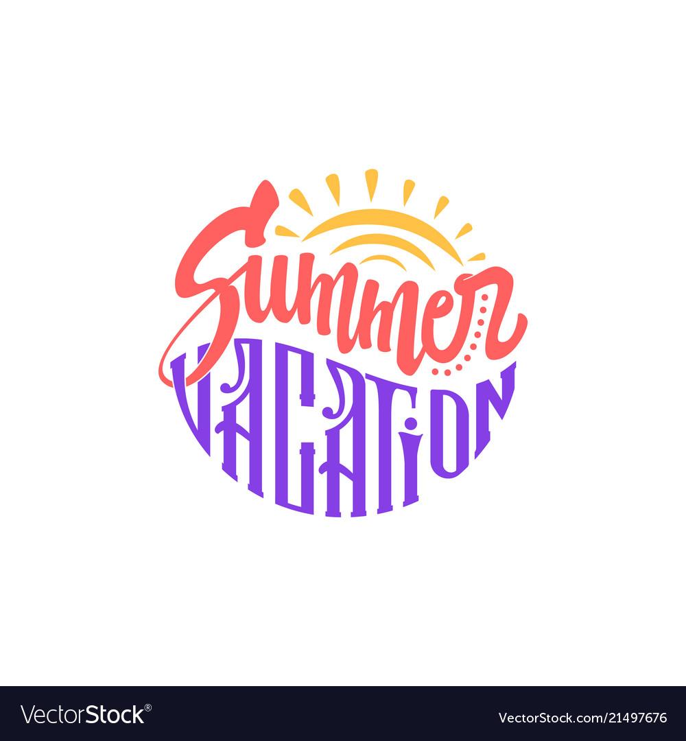 Hand drawn lettering enjoy summer vacation