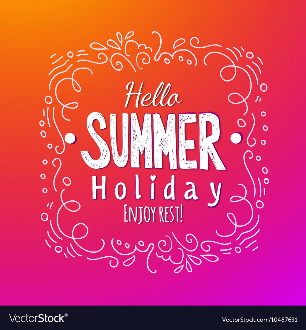 Hello summer Holidays lettering background