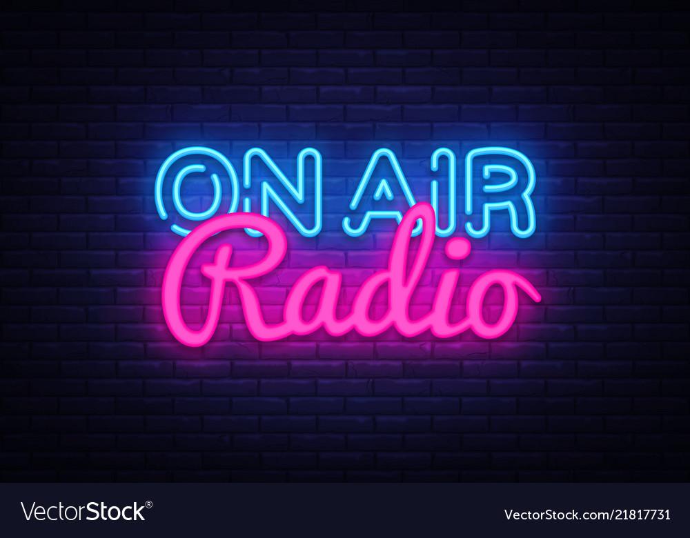On air radio neon sign on air radio design