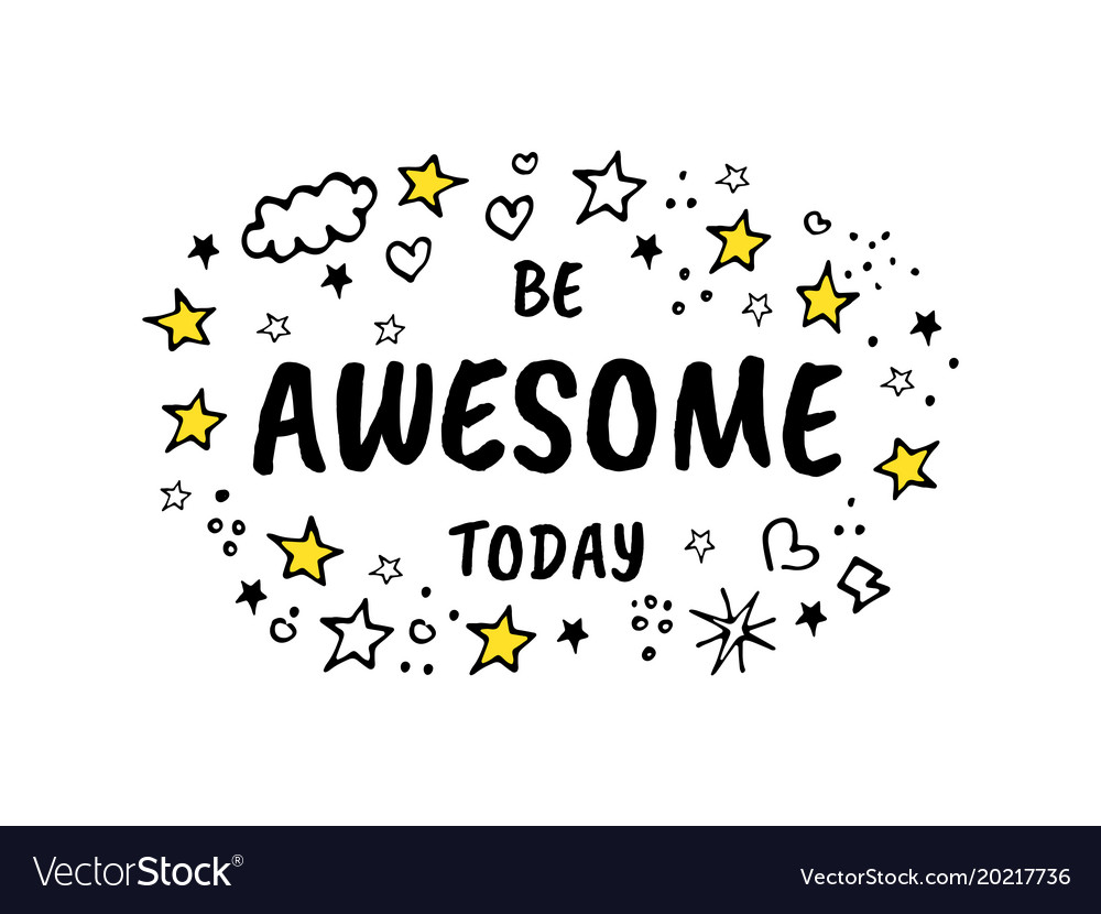 Be awesome today cartoon sketch