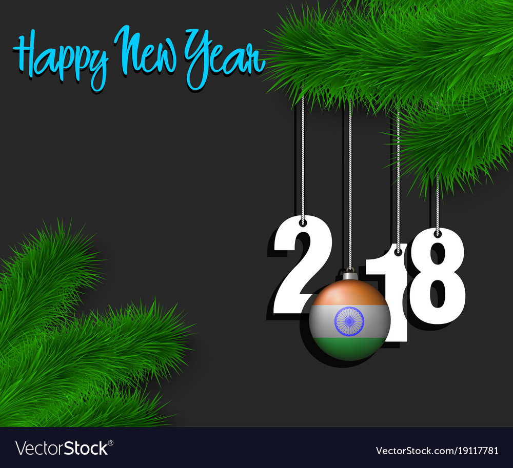 happy new year 2018 and ball with the india flag vector image