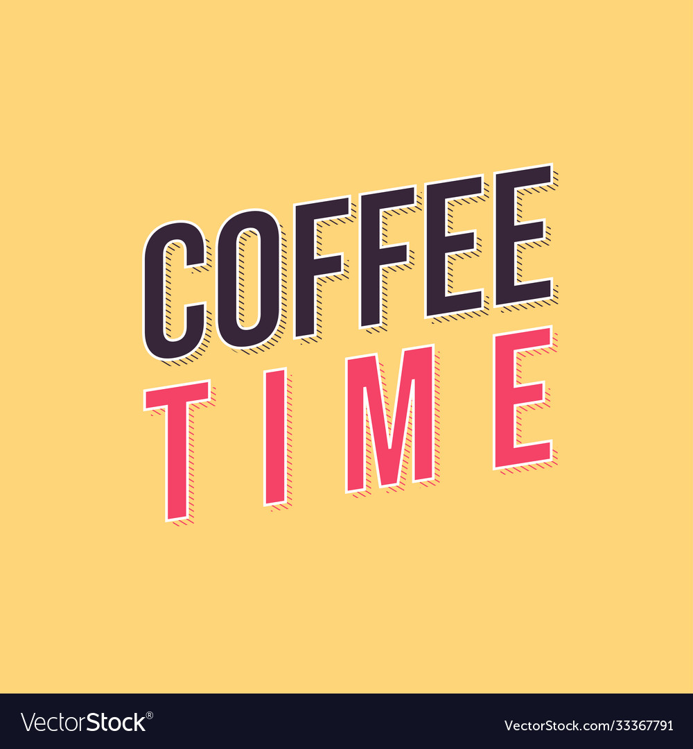Coffee time card lettering positive quote modern