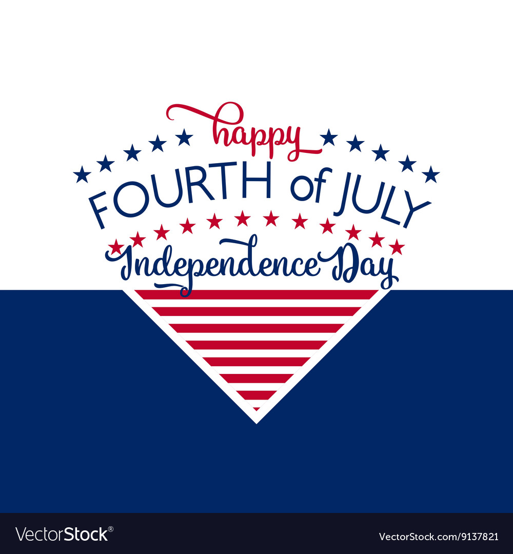 Happy Independence Day July 4th Fourth