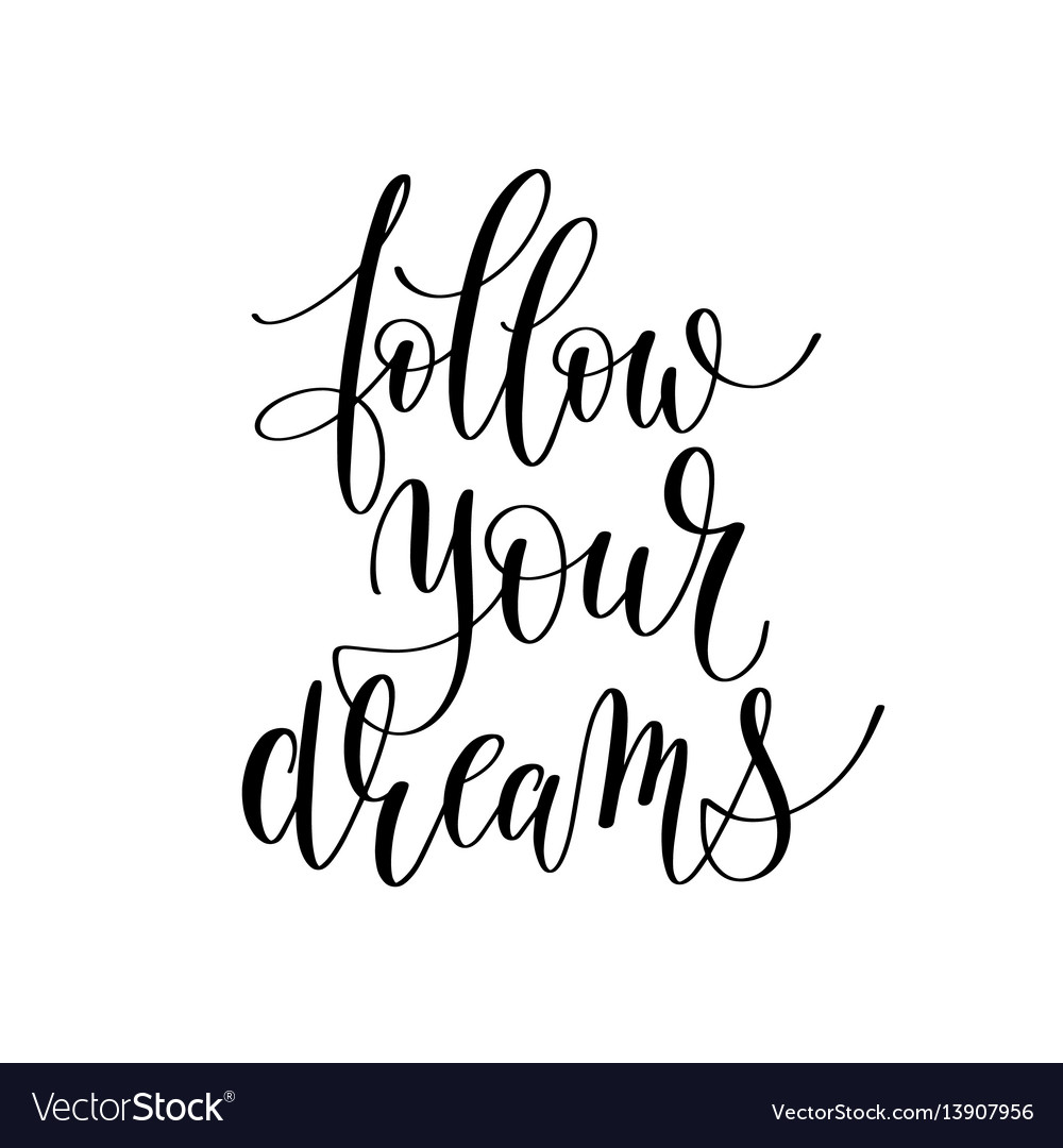 Follow your dreams inspirational quote about