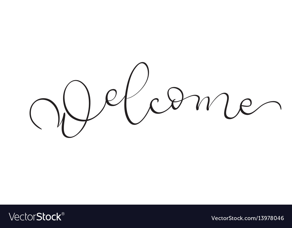 Hand drawn vintage text welcome on white