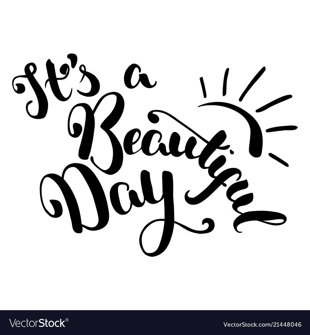 Its a beautiful day handdrawn lettering