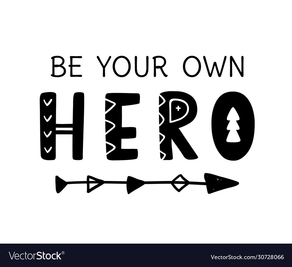 Be Your Own Hero Motivational Lettering Royalty Free Vector