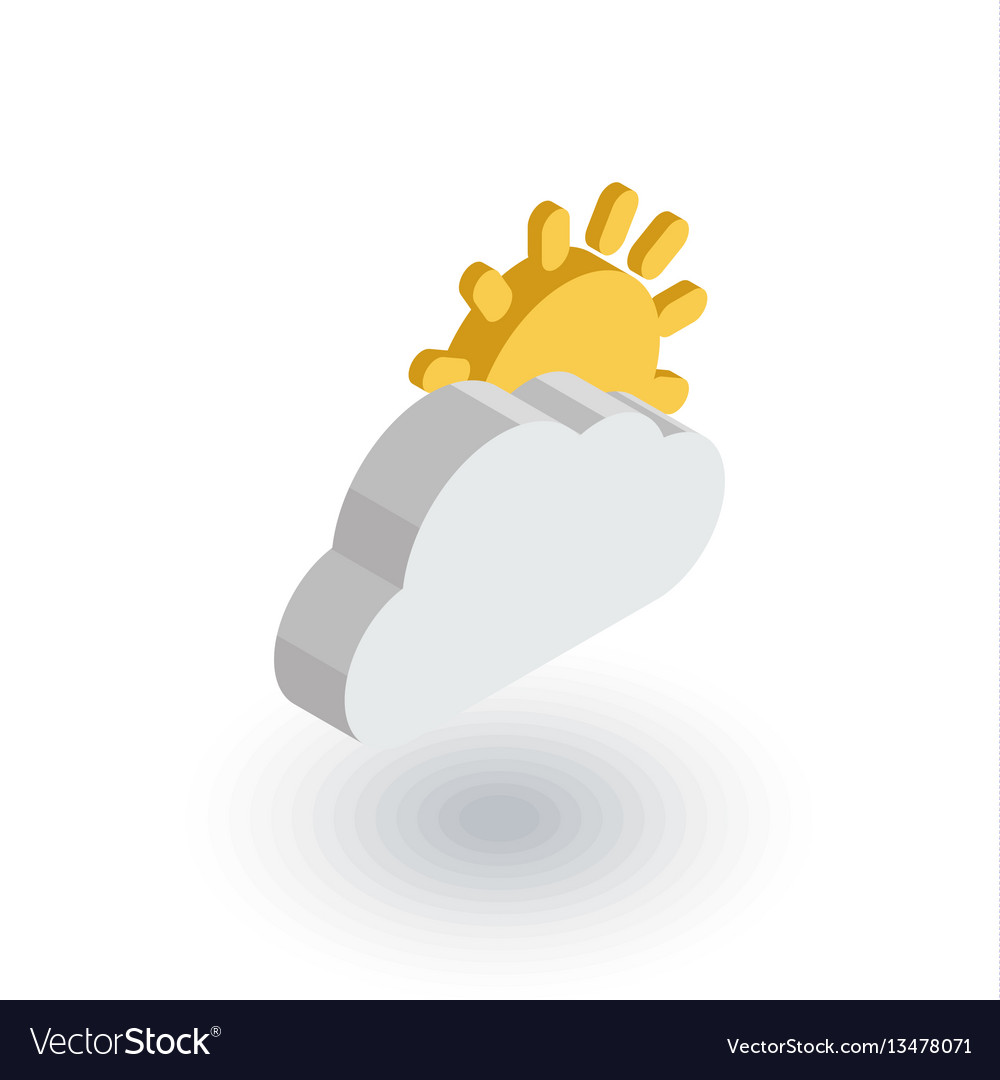 Weather sun and cloud isometric flat icon 3d vector image