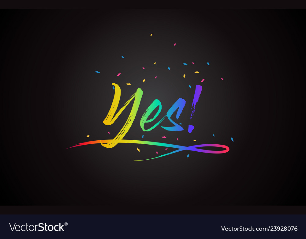 Yes word text with handwritten rainbow vibrant