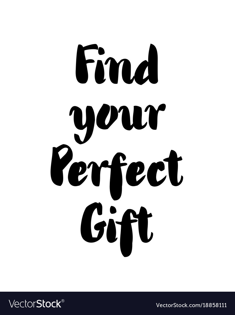83a4fe9ee3b Find your perfect gift - lettering text on white Vector Image