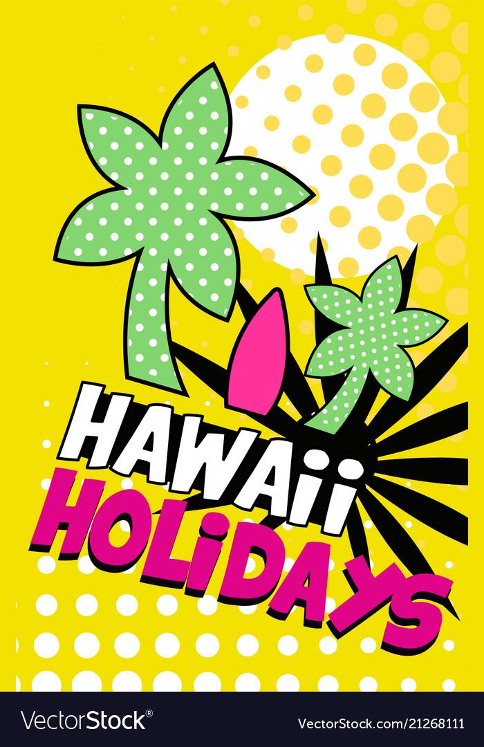 Hawaii holidays banner bright retro pop art style