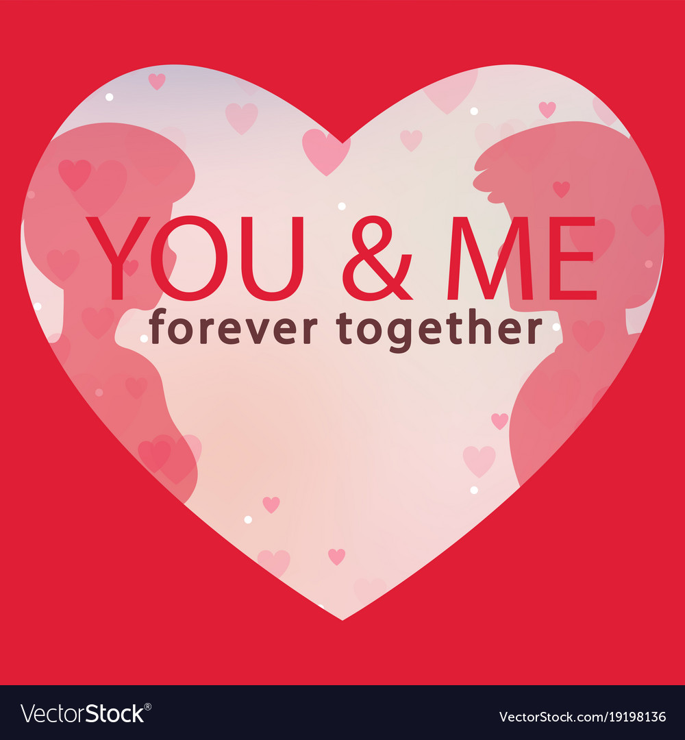 Valentine Day You And Me Forever Together I Vector Image