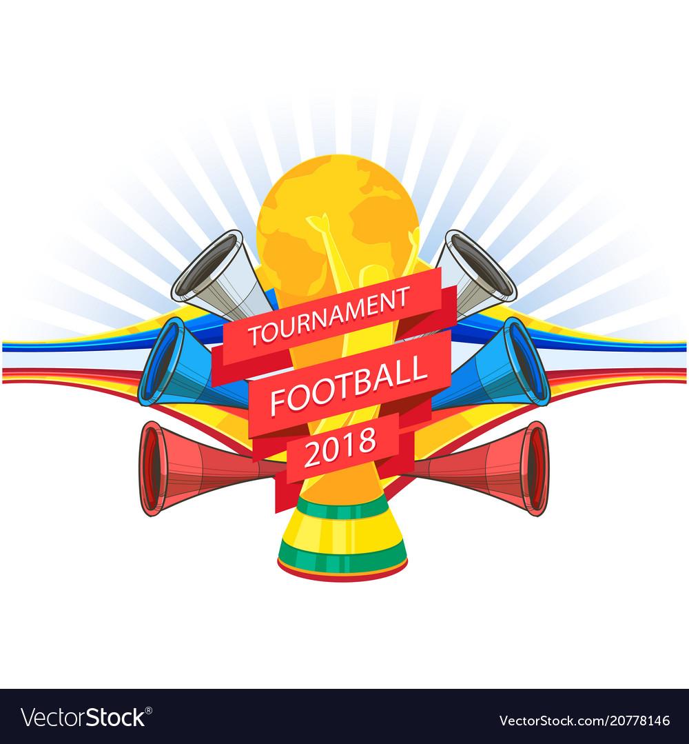 Tournament football 2018 championship cup horns ba