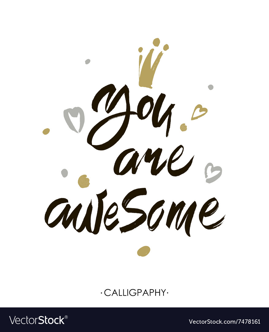 You are awesome Modern brush calligraphy