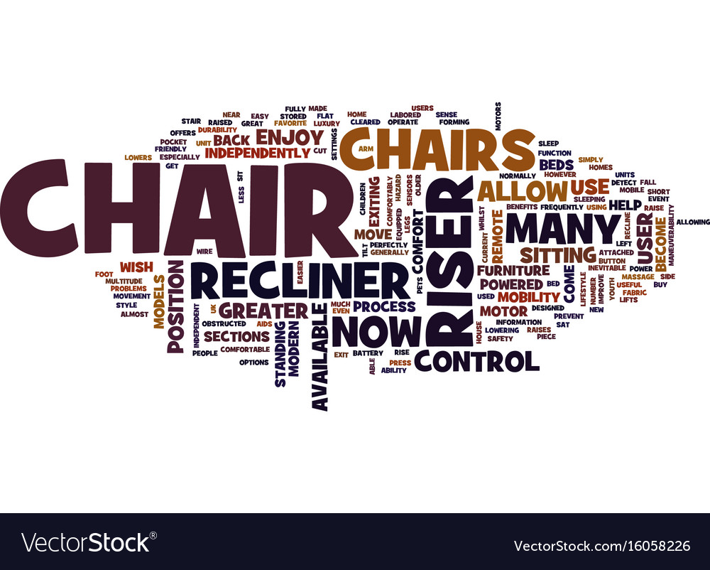 The modern riser recliner chair text background