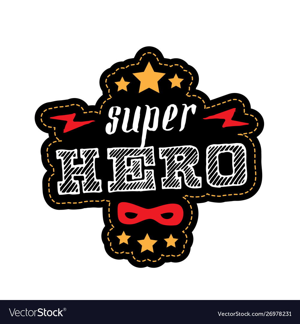 Super hero - t-shirt print patch with lettering