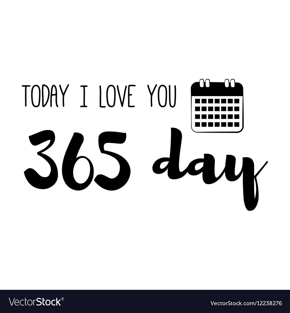 Funny love quote Today Ilove You 365 day Simple vector image