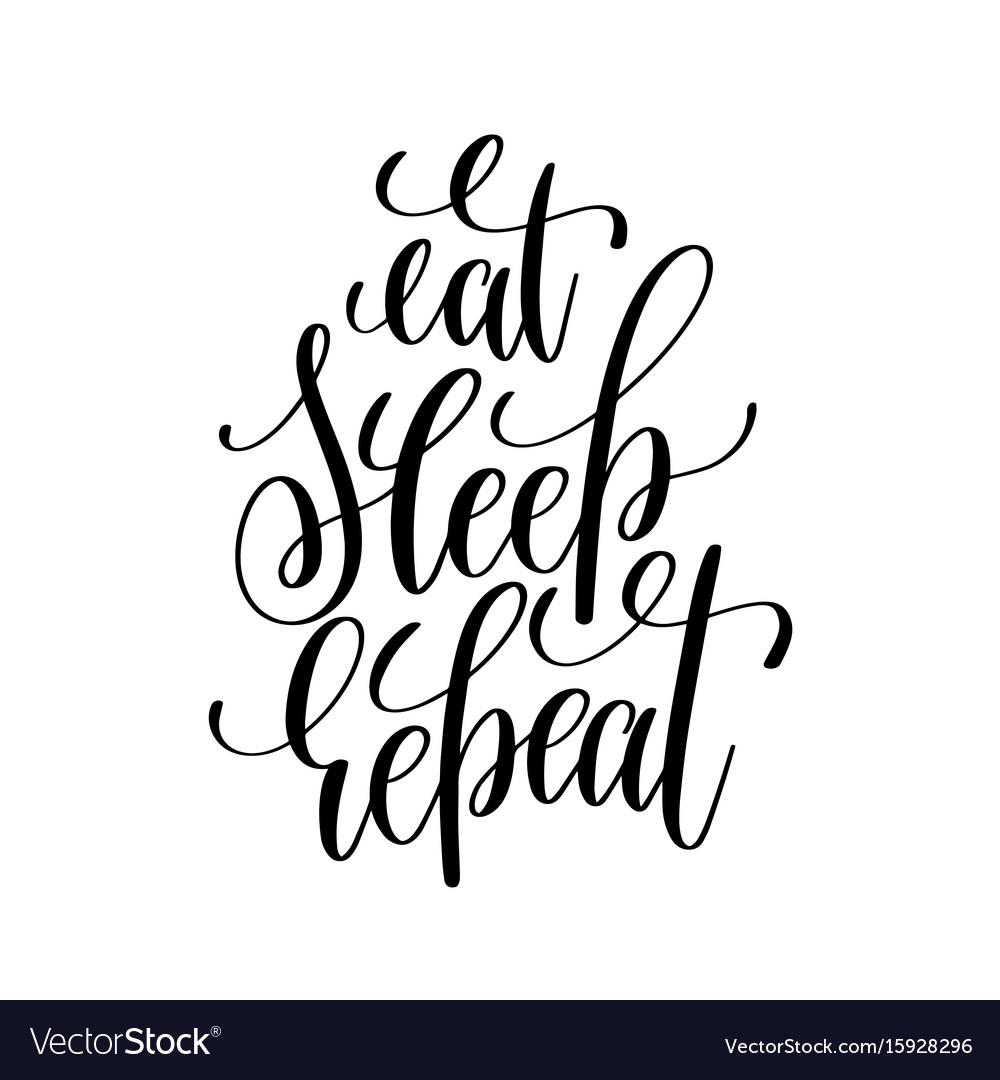 Eat sleep repeat black and white modern brush vector image