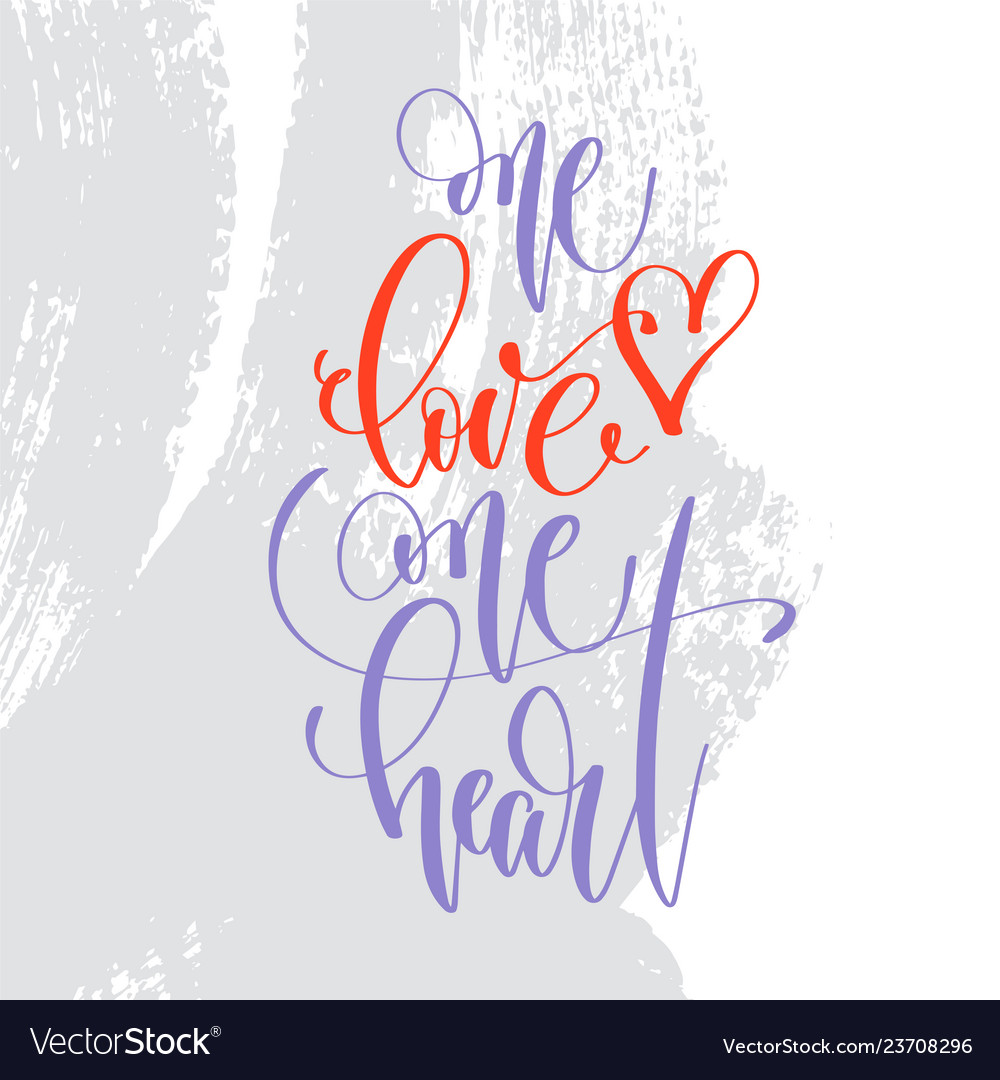 One love one heart - hand lettering inscription