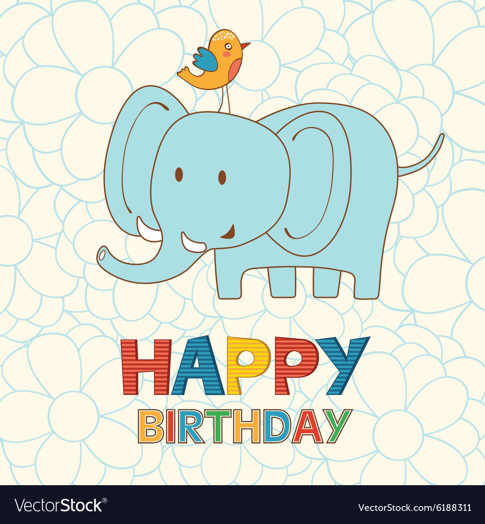 Cute Happy Birthday Card With Funny Elephant And Vector Image