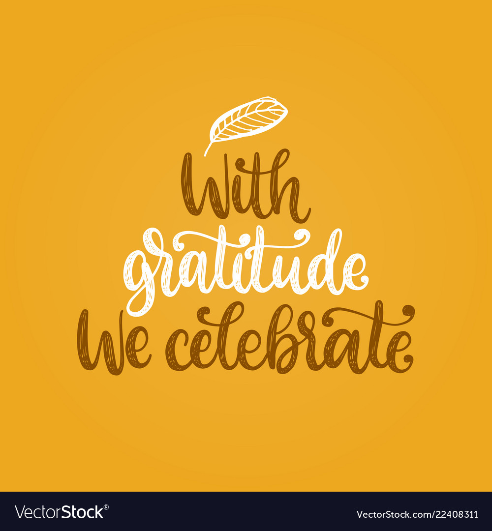 With gratitude we celebrate hand lettering on