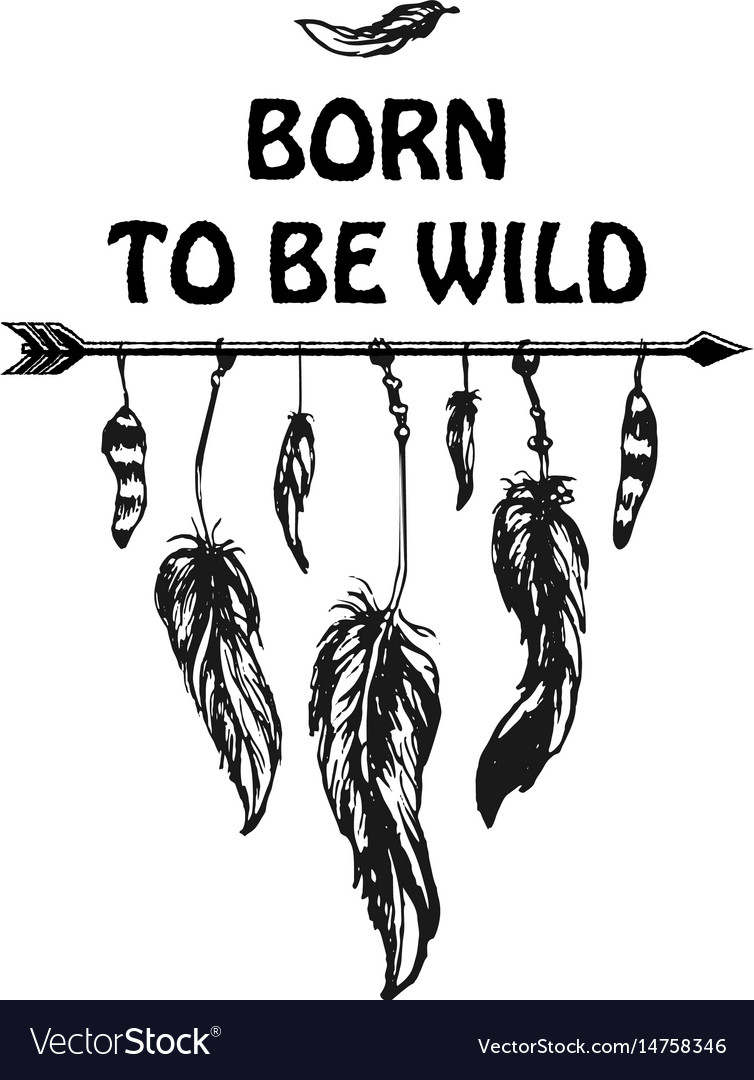 Inspirational quote born to be wild vector image
