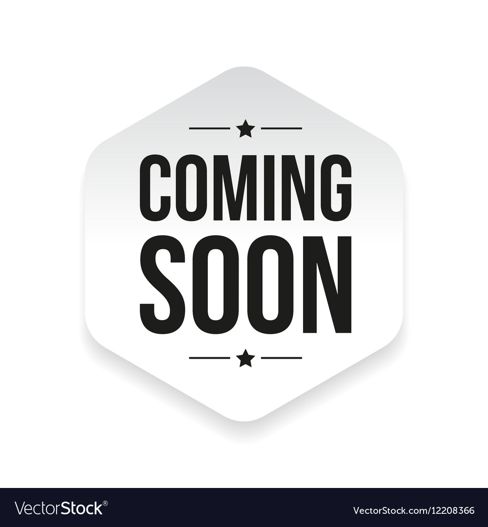 coming soon sticker royalty free vector image vectorstock