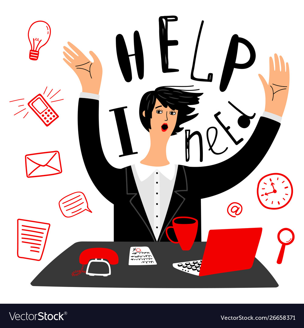Business needs help businesswoman or