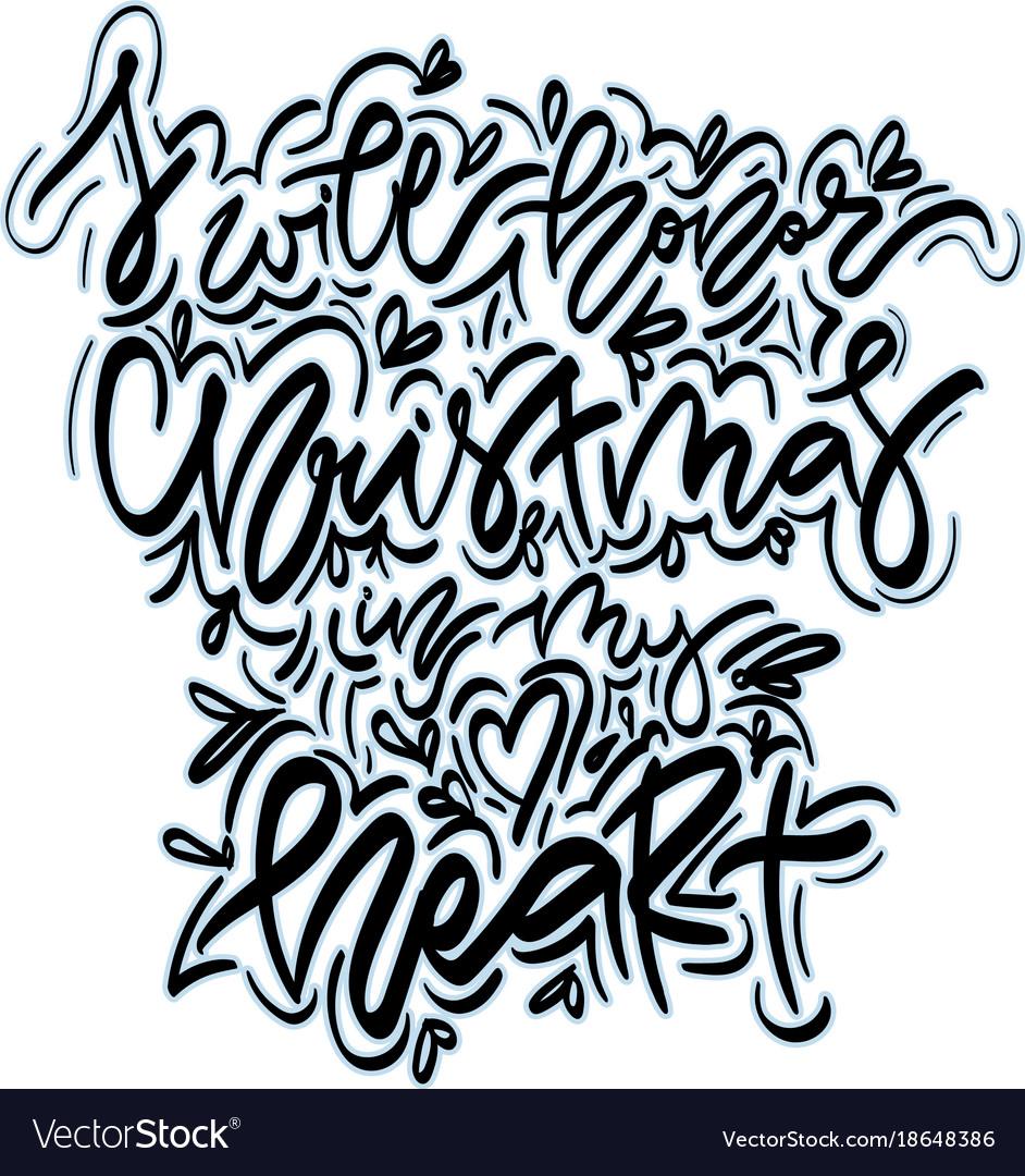 I wiil honor christmas in my heart