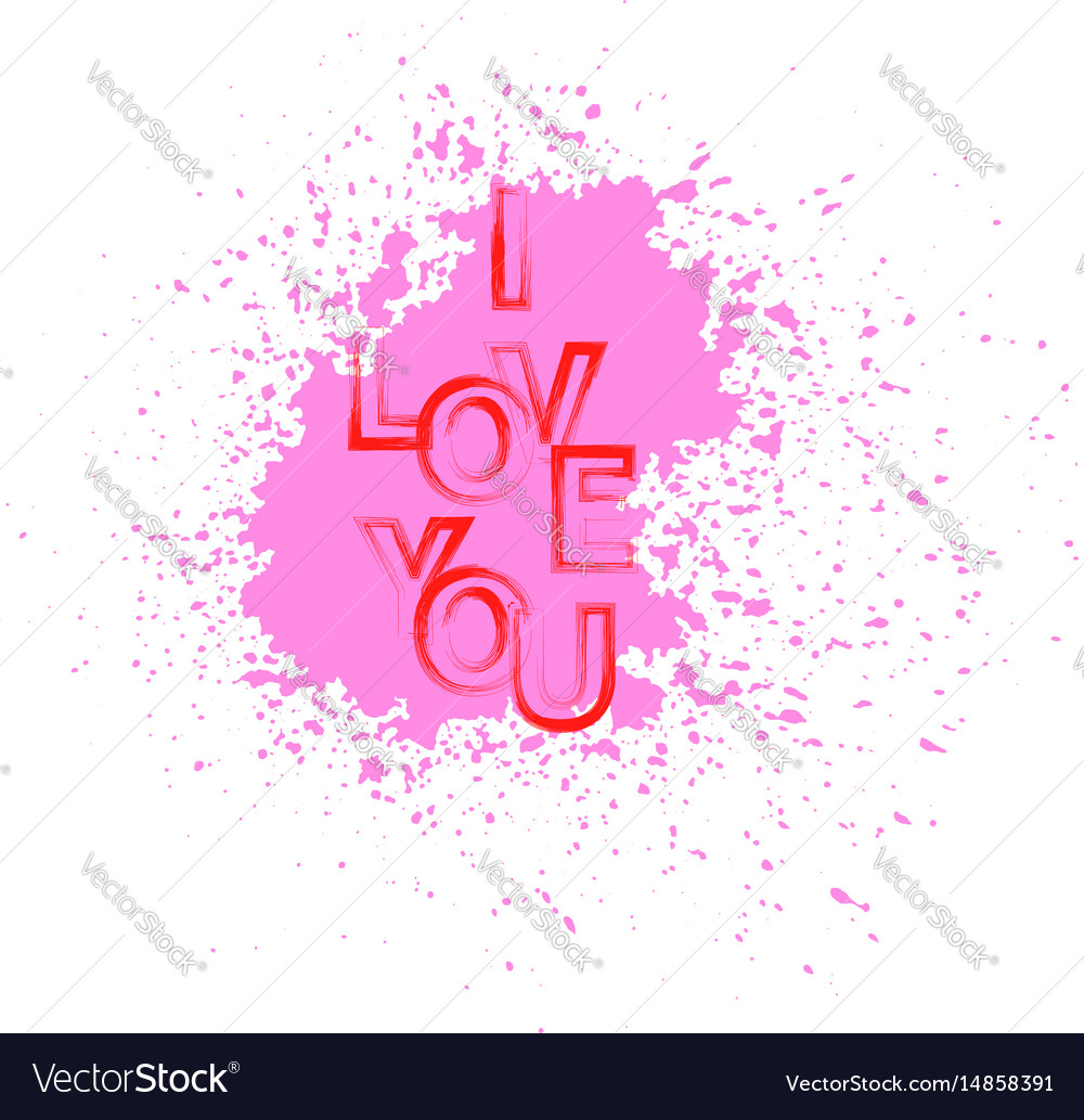 I love you red text with pink splatter
