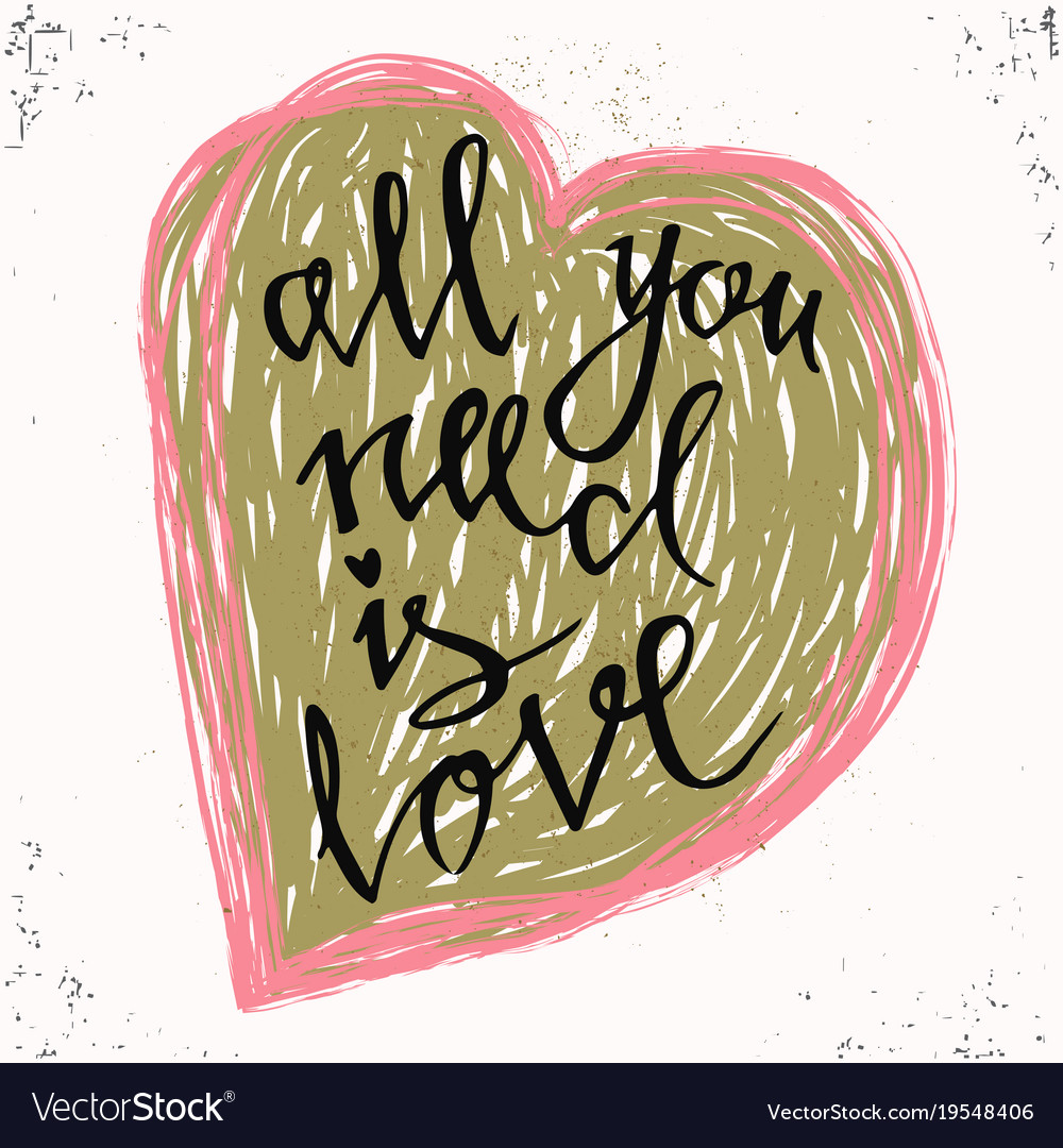 All you need is love romantic valentines day