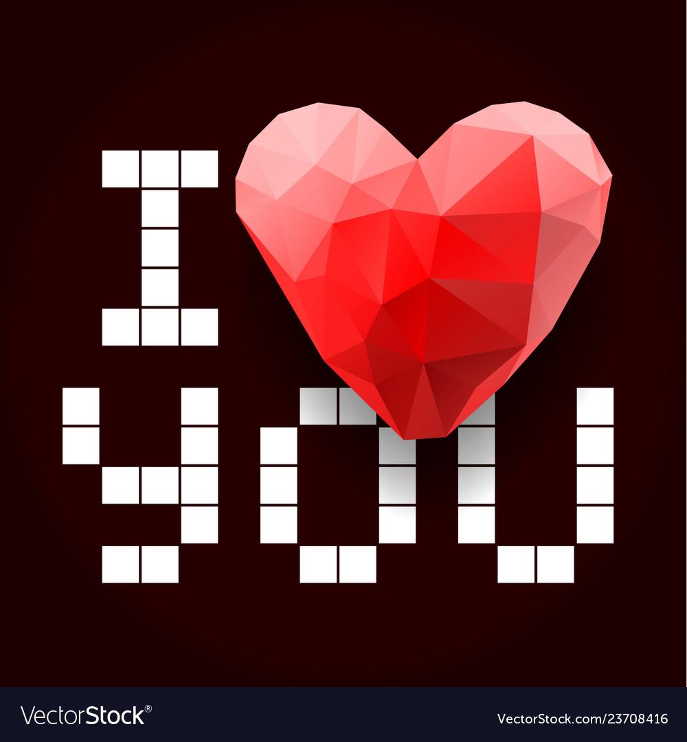 I love you i love you polygonal heart