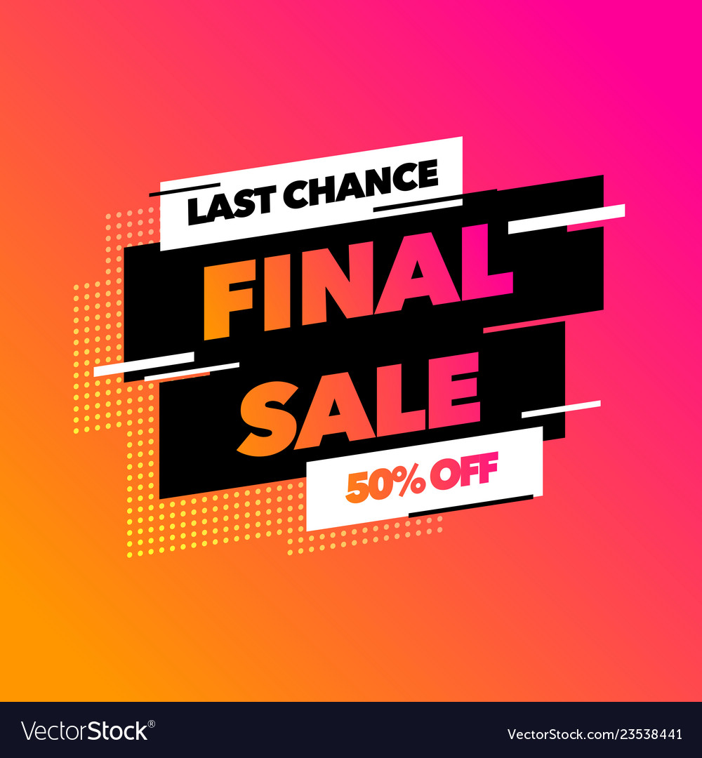 Final sale last chance banner special offer