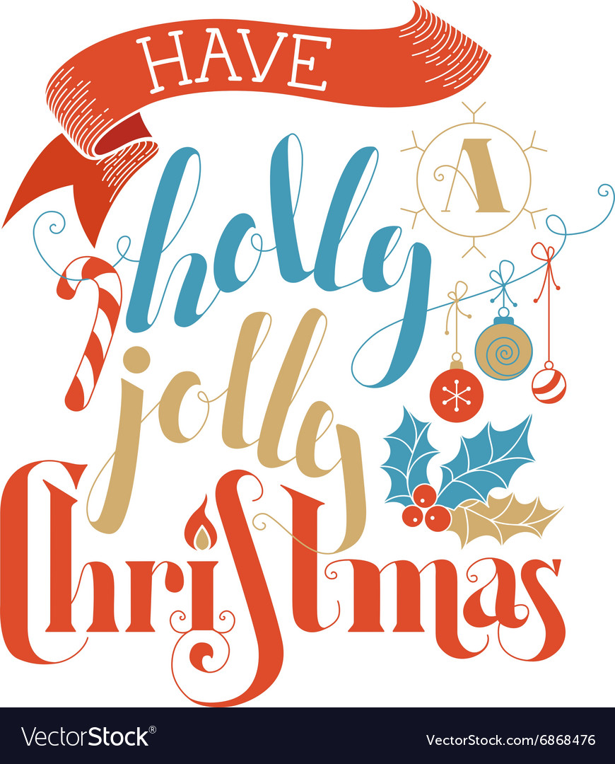 Have a Holly Jolly Christmas Royalty Free Vector Image