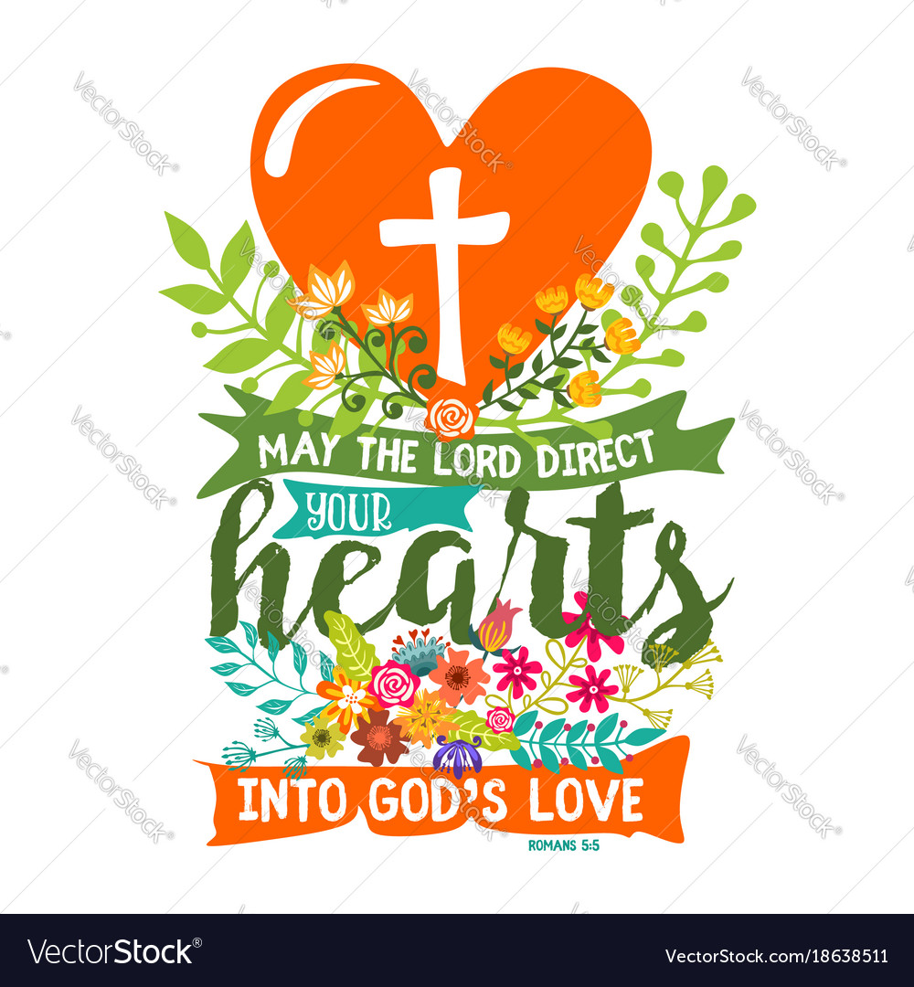 May The Lord Direct Your Hearts Into Gods Love Vector Image